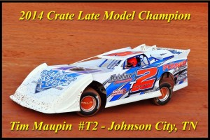 Tim Maupin #T2 (Johnson City, TN) - 2014 Volunteer Speedway Crate Late Model Champion